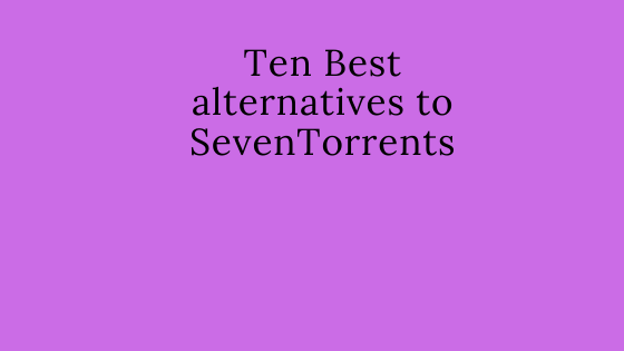 Ten Best alternatives to SevenTorrents