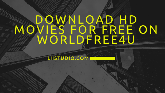 Download HD movies for free on WorldFree4u