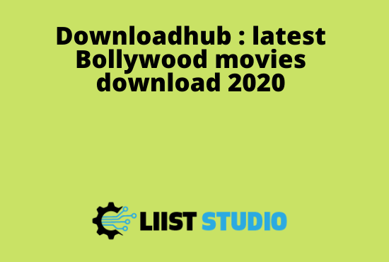 Downloadhub : latest Bollywood movies download 2020