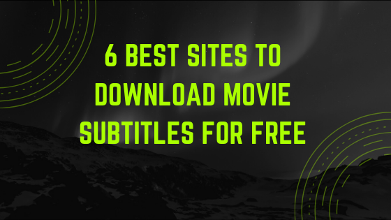 6 best sites to download movie subtitles for free