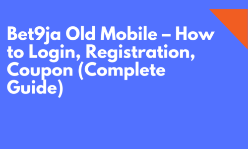 Bet9ja Old Mobile – How to Login, Registration, Coupon (Complete Guide)