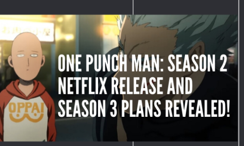 One Punch Man: Season 2 Netflix Release And Season 3 Plans Revealed!