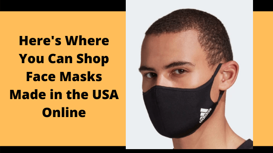 Here's Where You Can Shop Face Masks Made in the USA Online