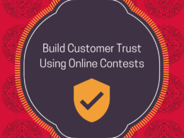 Smart Ways To Build Customer Trust Using Online Contests