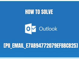 How to Solve [pii_email_e7ab94772079efbbcb25] In MS Outlook