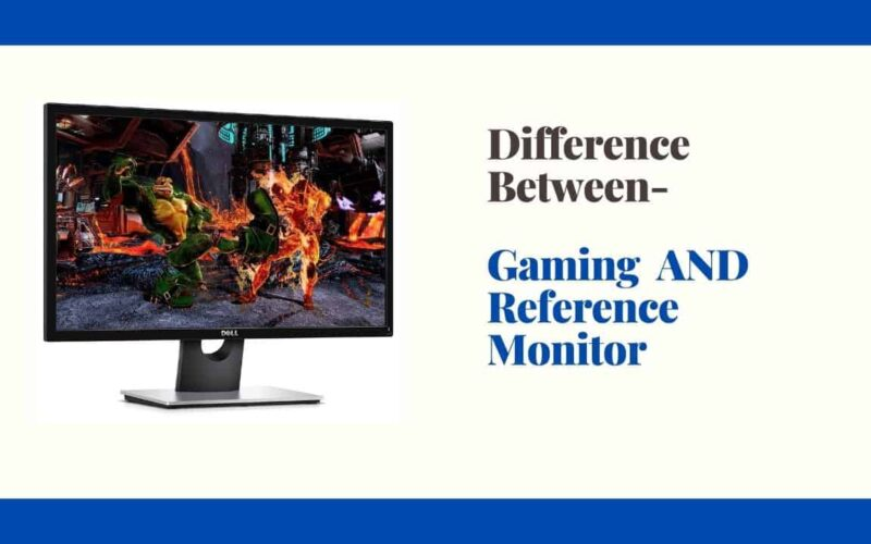 difference between a _gaming monitor_ and a reference _monitor_