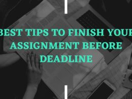 Best tips to finish your assignment before deadline