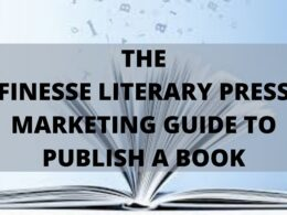 THE FINESSE LITERARY PRESS MARKETING GUIDE TO PUBLISH A BOOK