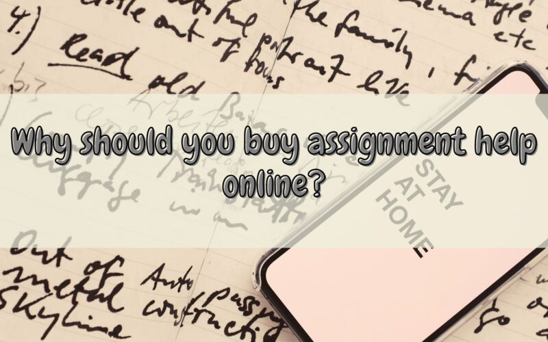 Why should you buy assignment help online?